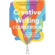 The Creative Writing Coursebook by Bell, Julia; Magrs, Paul; Motion, 9781509868278