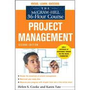 The McGraw-Hill 36-Hour Course: Project Management, Second Edition by Cooke, Helen S.; Tate, Karen, 9780071738279