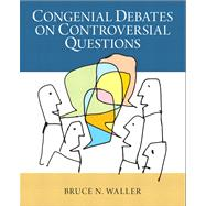 Congenial Debates on Controversial Questions Plus MyLab Search with eText -- Access Card Package by Waller, Bruce N., 9780205928279