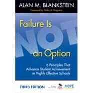 Failure Is Not an Option by Alan M. Blankstein, 9781452268279