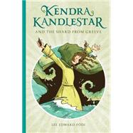 Kendra Kandlestar and the Shard from Greeve by Fodi, Lee Edward, 9781927018279