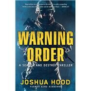 Warning Order A Search and Destroy Thriller by Hood, Joshua, 9781501108280