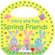 Carry and Play: Spring Friends by Unknown, 9781619638280