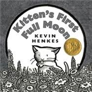 Kitten's First Full Moon by Henkes, Kevin, 9780060588281