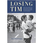Losing Tim by Gionfriddo, Paul, 9780231168281