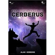 The Three Heads of Cerberus by Gibbons, Alan, 9780956948281