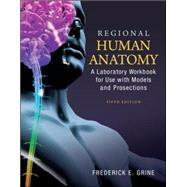 Regional Human Anatomy:  A Laboratory Workbook for Use With Models and Prosections by Grine, Fred, 9780073378282