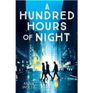 A Hundred Hours of Night by Woltz, Anna; Watkinson, Laura, 9780545848282