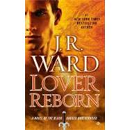 Lover Reborn A Novel of the Black Dagger Brotherhood by Ward, J.R., 9780451238283
