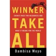Winner Take All by Moyo, Dambisa F., 9780465028283