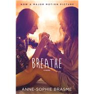 Breathe A Novel by Brasme, Anne-Sophie, 9781250098283