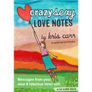 Crazy Sexy Love Notes: A 52-card Deck by Carr, Kris, 9781401948283