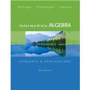 Intermediate Algebra Concepts & Applications by Bittinger, Marvin L.; Ellenbogen, David J.; Johnson, Barbara L., 9780321848284