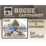 Rogue Cartoonist by Garrison, Ben, 9781631928284