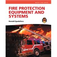 Fire Protection Equipment and Systems by Spadafora, Ronald R., 9780135028285