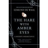 The Hare with Amber Eyes (Illustrated Edition) A Hidden Inheritance by de Waal, Edmund, 9780374168285