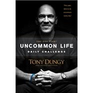 The One Year Uncommon Life Daily Challenge by Dungy, Tony; Whitaker, Nathan, 9781414348285