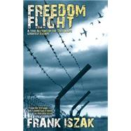 Freedom Flight by Iszak, Frank, 9781630478285