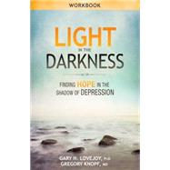 Light in the Darkness Participant Guide by Lovejoy, Gary H.; Knopf, Gregory, 9780898278286