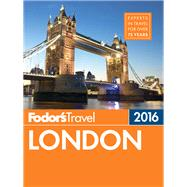 Fodor's London 2016 by FODOR'S TRAVEL GUIDES, 9781101878286