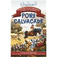 Thelwell's Pony Cavalcade Angels on Horseback, A Leg in Each Corner, Riding Academy by Thelwell, Norman, 9781570768286