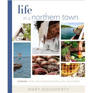 Life in a Northern Town by Dougherty, Mary, 9780870208287