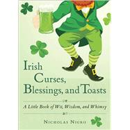 Irish Curses, Blessings, and Toasts by Nigro, Nicholas, 9781571748287