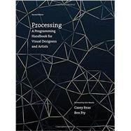 Processing: A Programming Handbook for Visual Designers and Artists by Reas, Casey; Fry, Ben; Maeda, John, 9780262028288