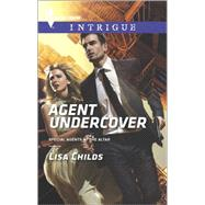 Agent Undercover by Childs, Lisa, 9780373698288