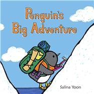 Penguin's Big Adventure by Yoon, Salina, 9780802738288