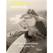 A Golden Age: Surfing's Revolutionary 1960s and '70s by Witzig, John; Olsen, Richard; Cherry, Mark, 9780847838288