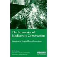 The Economics of Biodiversity Conservation: Valuation in Tropical Forest Ecosystems by Ninan,K.N, 9781138968288