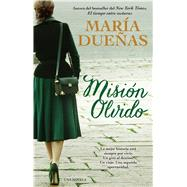 Mision olvido (The Heart Has Its Reasons Spanish Edition) Una novela by Duenas, Maria, 9781476798288