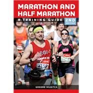 The Marathon and Half Marathon: A Training Guide by Hilditch, Graeme, 9781847978288