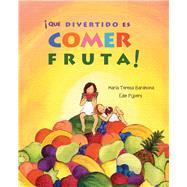¡Qué divertido es comer fruta! by Barahona, María Teresa; Pijpers, Edie, 9788416078288