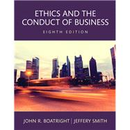 REVEL for Ethics and the Conduct of Business --  Access Card by Boatright, John R; Smith, Jeffery D., 9780134168289