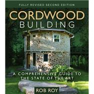 Cordwood Building by Roy, Rob, 9780865718289