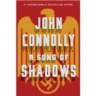 A Song of Shadows by Connolly, John, 9781501118289