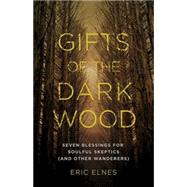 Gifts of the Dark Wood by Elnes, Eric, 9781501808289