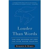 Louder Than Words by Bergen, Benjamin K., 9780465028290