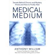 Medical Medium by William, Anthony, 9781401948290