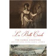 La Belle Créole by García-lapuerta, Alina, 9781613738290