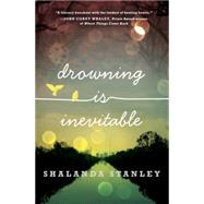 Drowning Is Inevitable by STANLEY, SHALANDA, 9780553508291