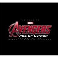 The Road to Marvel's Avengers: Age of Ultron by Marvel Comics, 9780785198291