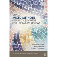 Using Mixed Methods Research Synthesis for Literature Reviews by Heyvaert, Mieke; Hannes, Karin; Onghena, Patrick, 9781483358291