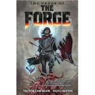 The Order of the Forge by Gischler, Victor; Betin, Tazio, 9781616558291