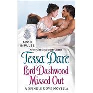 Lord Dashwood Missed Out by Dare, Tessa, 9780062458292