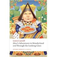 Alice's Adventures in Wonderland and Through the Looking Glass : And What Alice Found There at Biggerbooks.com