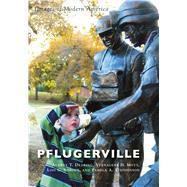 Pflugerville by Dearing, Audrey T.; Mott, Vernagene H.; Shrout, Lois G.; Stephenson, Pamela A., 9781467128292
