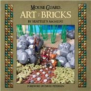 The Art of Bricks by Petersen, David; Seattle's Archlug, 9781608868292